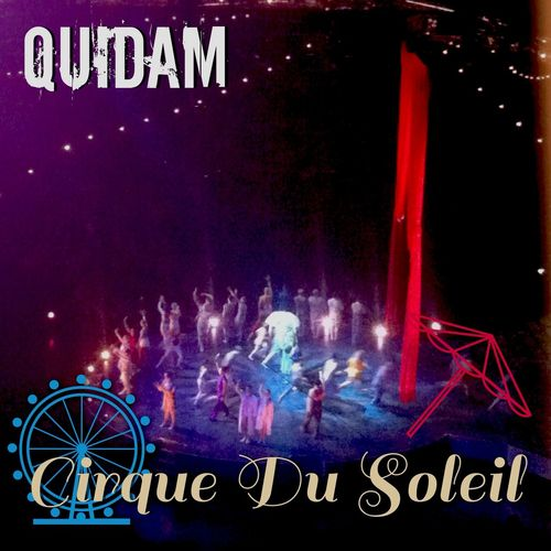 Awesome show that I ever watch before. Cirque Du Soleil: Quidam