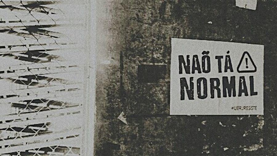 Uerj Não Está Normal Uerjresiste Rio De Janeiro First Eyeem Photo Fist Eyeem Photo