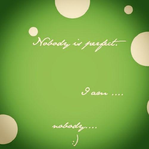 Who are you? I am nobody. LOL Fun Nobodyperfect Goodnight sleeptightprecious