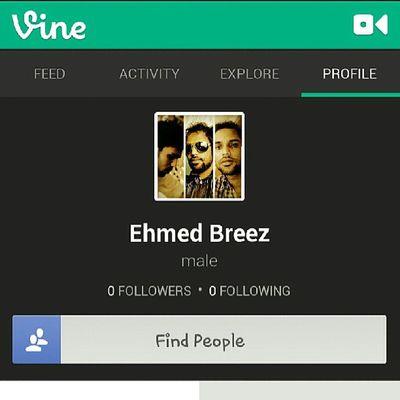 Find me on Vine... :-) Vine Social Ehmedbreez Twitter