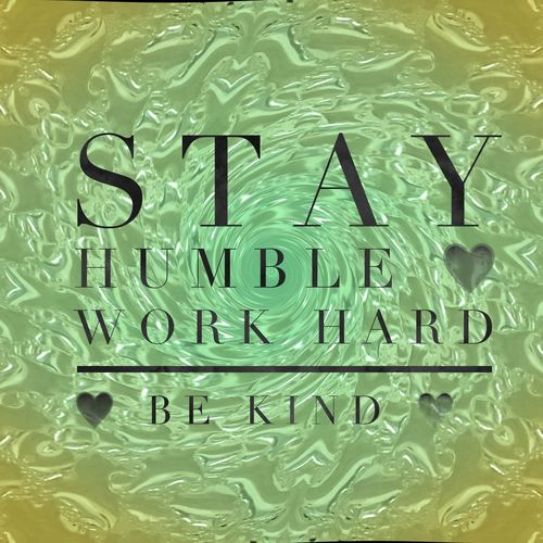 Stay Humble Be Kind Work Hard Humble Words Text Water Backgrounds No People Close-up