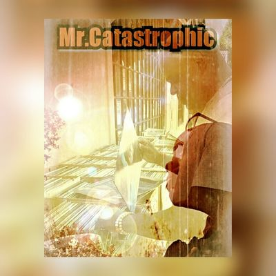 Mr.Catastrophic