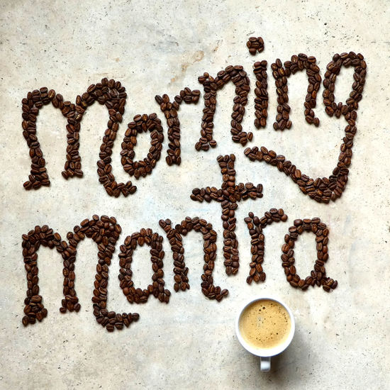 morning mantra Coffee Morning Food Still Life Drink Good Morning Espresso Hot Drink Coffee Time Mug Sign Food And Drink Words Text Coffee Art Message Indoors  Mantra Communication Coffee Cup Freshness Refreshment Coffee Beans No People EyeEm Best Shots Flatlay Studio Shot Morning Rituals Directly Above Western Script Coffee - Drink Single Word Coffee Bean Art Coffee Words Indoors