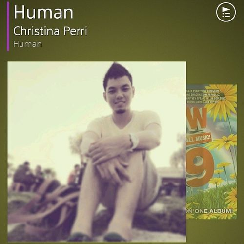 Cause Im Only The HUMAN.. Human Christinaperri