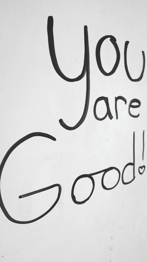 No People Close-up Day White Board Dry Erase Board You Are Good Praise Self Confidence Self Esteem Good You