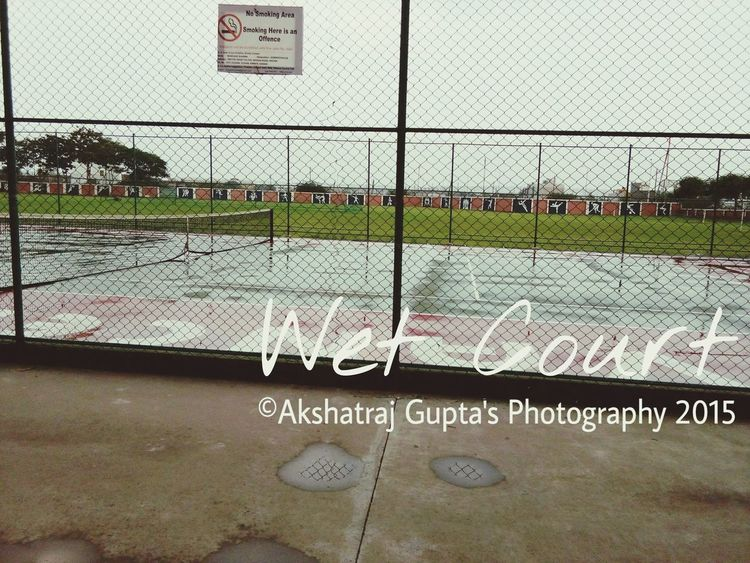 ©Akshatraj Gupta's Photography 2015 Wet Court Tenniscourt Tennisplayer Tennislover❤ Originalsimplephoto No Smoking Area EyeEm Best Shots Things I Like