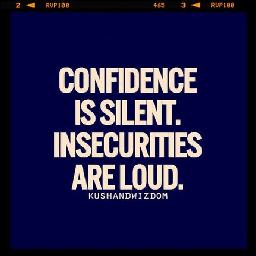 Confidence  Insecurities Loveislouder LoveYourself alwayssmile