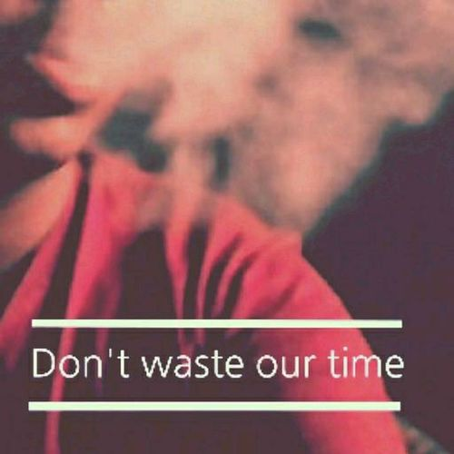 """ Don't waste our time "" Just edit"