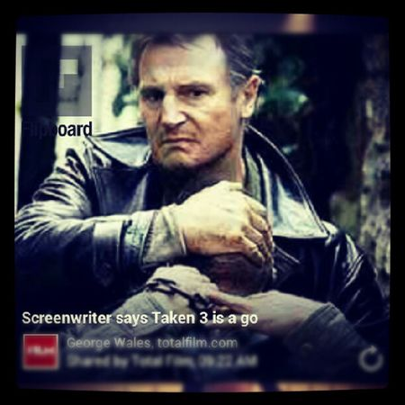 """Screenwriter is Taken 3 is a go??"" Wtf why are people testing this man?? Taken Taken2 Taken3 LiamNelson"