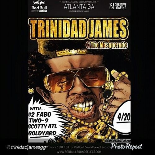"Last EASTER I WAS WIT MY BRUH @trinidadjamesgg in SAN FRAN THIS YEAR IM WIT HIM AGAIN NO MATTER WHERE !!!! Family1st TIGent TIGNONO GOLDPLAQUESHAWTY GOLDGANGGOODS.com show up in apparel bet BRUH SIGN IT !!!!!! @trinidadjamesgg ""4/20 ATL!!! It's going down. Thank you Redbull Studios. And Creative Loafing"""