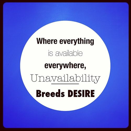 Exclusivity & selectivity are two key words which, juxtaposed with accessibility, set the boundaries of the luxury domain. In a market where everything is available everywhere, unavailability breeds DESIRE!! ?Fashion Luxury Exclusivity Selectivity branding desire quote quoteoftheday truewords communication
