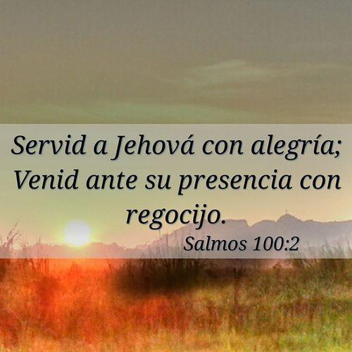 Salmos 100:2 Servid a Jehova con Alegría ...