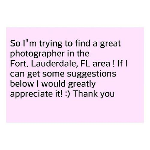 Please and Thank You!! Photographers Photography Southflorida Fortlauderdalephotography fortlauderdale soontobedeleted