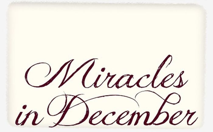 Miracles Helloworld December be my miracle (: