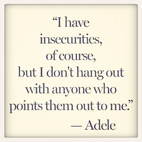 Adele Quotes By Celebrities  Insecurities