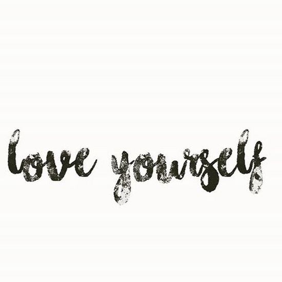 Loving Your Self Shows How Much You Love Others Be You Stay Positive Stay Blessed
