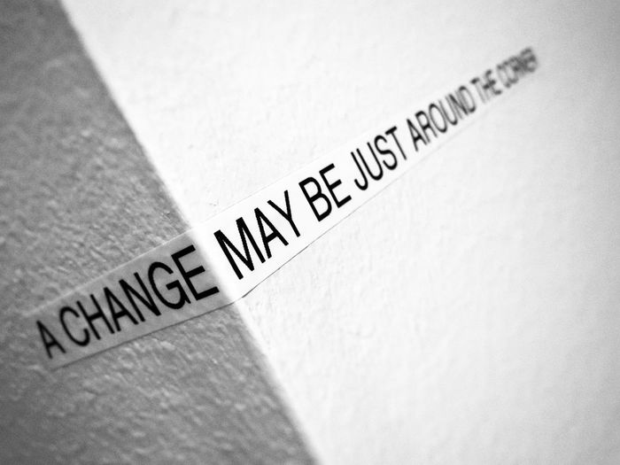 A change may be just around the corner. Text Communication Close-up No People Conceptual Photography  Concept Change Change Your Perspective Changing Perspective Wall Wall Art Wallart Corner Quote Conceptual Photography  Conceptual Letters Words Words Of Wisdom... Wisdom