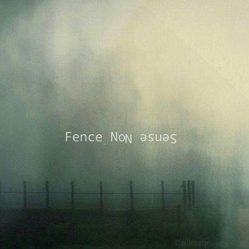 Fence NoN Sense