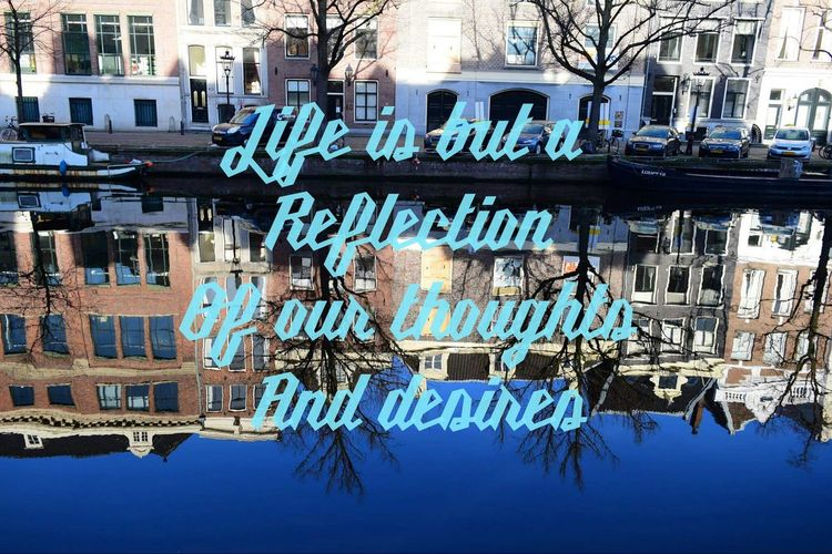 Quotes Quotesoftheday  Motivational Check This Out The Netherlands Bestpic Bestoftheday EyeEm Best Shots Water Reflections Reflections