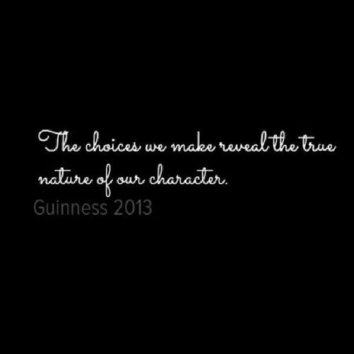 Qoutes Citati Choices True character Guinness