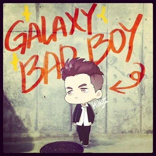 galaxy bad boy 哈哈(☆_☆)