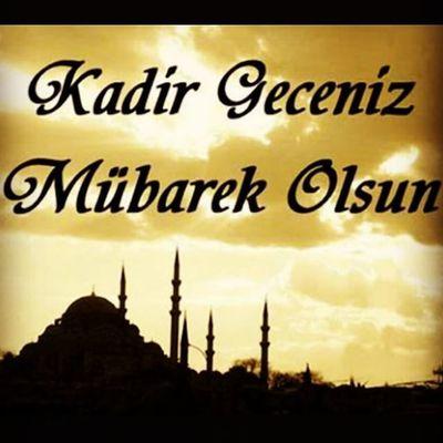 Tum Islam Aleminin Kadir Gecesini Tebrik Eder Hayırlara Vesile Olmasını Dilerim Kadir Gecemiz Mübarek Olsun....
