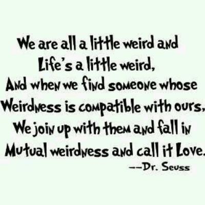 have a blessed monday!! Good Morning ? Drseuss Quotes Love Weirdness weird
