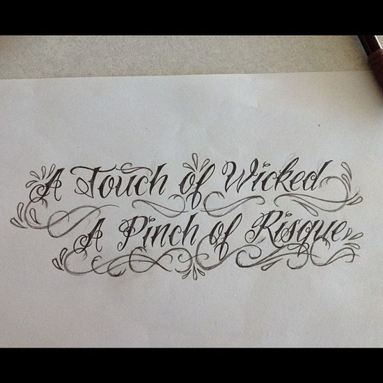 To be Tattooed on me in a few hours. Yes I know a thingy needs to be put over the e in risqué :) Halestorm Lyrics which also describes me :)