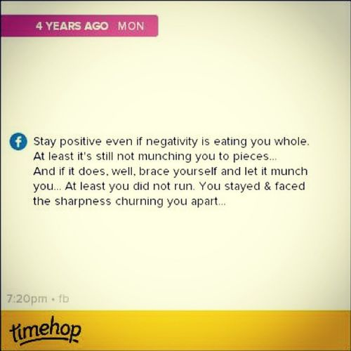 I think I misused negativity here... ThrowbackQuotes Timehop 3yearsago