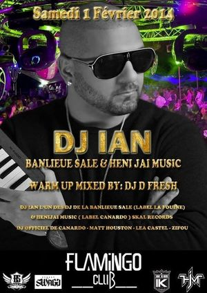 DJ IAN (DJ de la fouine) je serai avec lui se soir au flamingo grande soirée Le Flamingo Club  Soirée Boîte De Nuit !