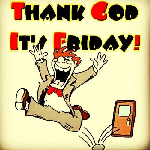 Thank God it's friday #TGIF#