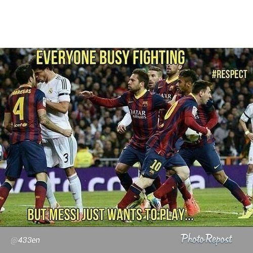 Messi just want to play Respect Messi10 Fight Pepe  fabregas