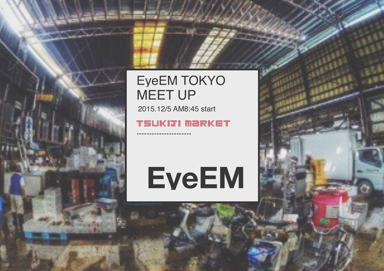 Eyeem Tokyo Meetup 11 GoPrography Eyeem Tokyo Meetup 11@Tsukiji market