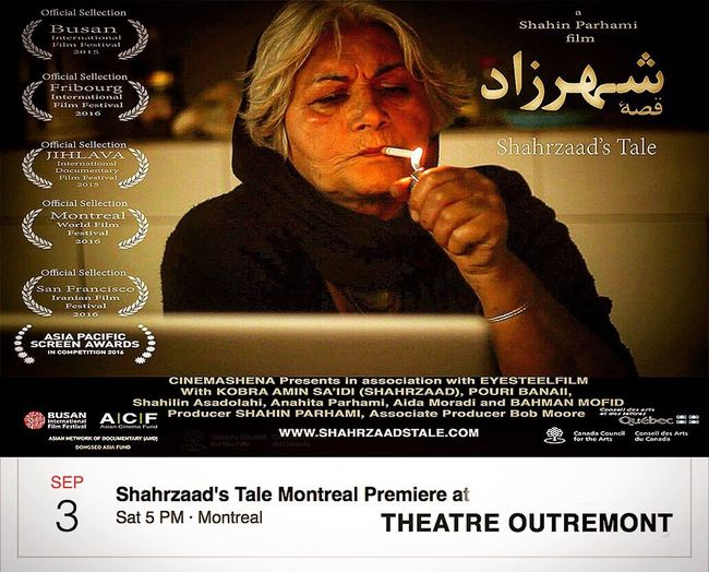 Dear Montrealers, finally here is the date, time and the venue for my film, SHAHRZAAD'S TALE Montreal première: Saturday, September 3, 5 pm, at THEATRE OUTREMONT. Film Premiere Montreal World Film Festival MWFF2016 Montréal