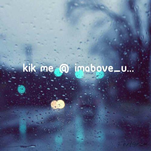 Kik Me. !!!