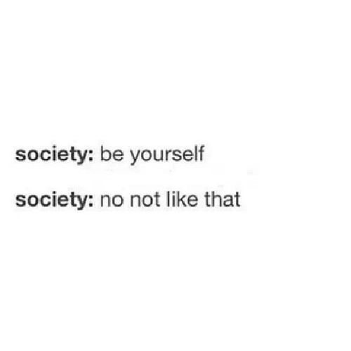 Society... Like Bullies Society Blackandwhite thetruth notfair whatswrongwithpeople wow likeifuthinkthisistrue