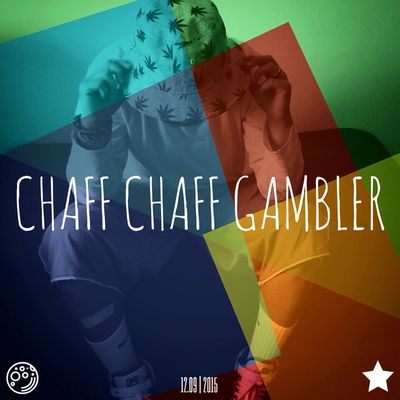 | Chaff Chaff Gambler | Music Love Taking Photos Studio Working Colors