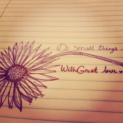 """""""Not all of us can do great things. But we can do small things with great love."""" ? Love Favoritequote MotherTeresa Flower doodle notanartist x)"""