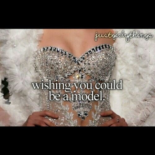Yes .Another thing I want to be ♥ Ilovemodeling Iwanttobeamodel (: