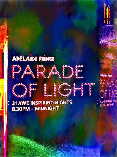 Adelaide Light Multi Colored MultipleColours MultipleColors Text ParadeOfLight,Adelaide Posterart Poster Art Poster Collection City Of Adelaide CityOfAdelaide Parade Of Light ParadeOfLight No People Poster Parade Of Lights 2018 2018 Year Year 2018 Signs SignSignEverywhereASign Adelaide Fringe Fringe Festival Colors Sign Information Information Sign Western Script Capital Letter