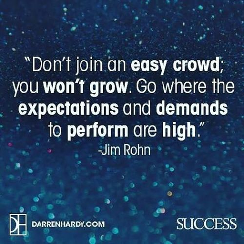 Thursday Thought ThursdayThought Don't join an easy crowd; you won't grow go where the expectation to perform are high