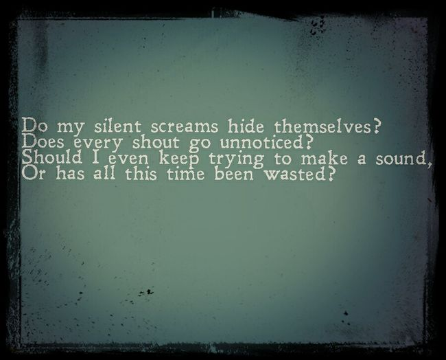 Silent Screams: This is a very simple poem, but with a not so simple meaning. Can you figure it out? What does 'silent screams' mean? Poems And Songs Poetry My Poems