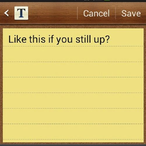 Im still up...what bout yall? Latenight Stillup Nosleep  Instadaily igdaily like4likes androidonly androidnesia bored