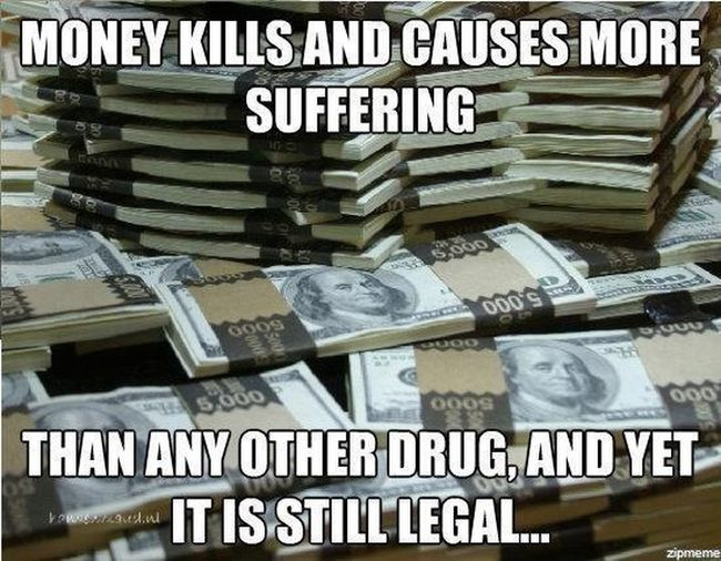 Money Is The Root To All Evil!