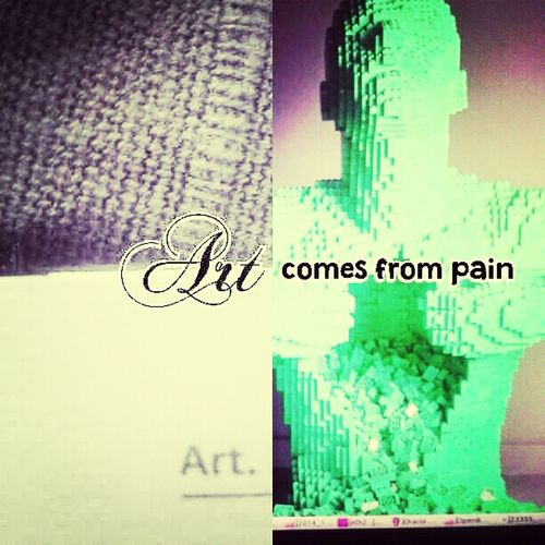 Art comes from Pain