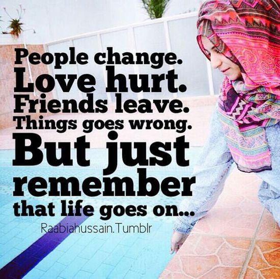 Life goes on.. Raabiahussain Rabzproduction Quote Heart Hijab Life Friends Reality Love Hurt