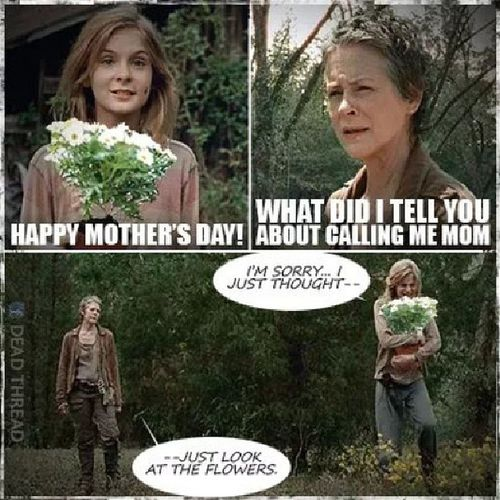 LMAO! XD hahaha. So much for Mother's day. Walkingdead Walkingdeadmeme LOL