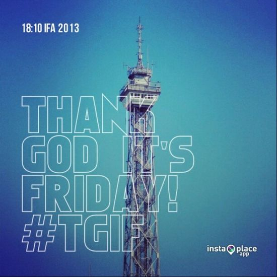 Thank God, I'm done! ;-) #TGIF #IFA2013 Tgif Ifa2013