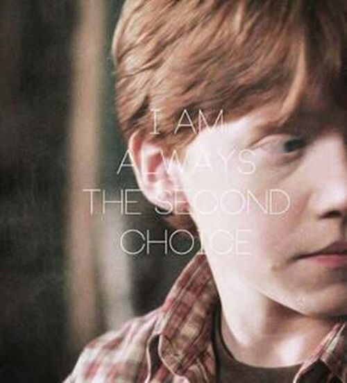 Harry Potter Ron Weasley i'm always the second choice