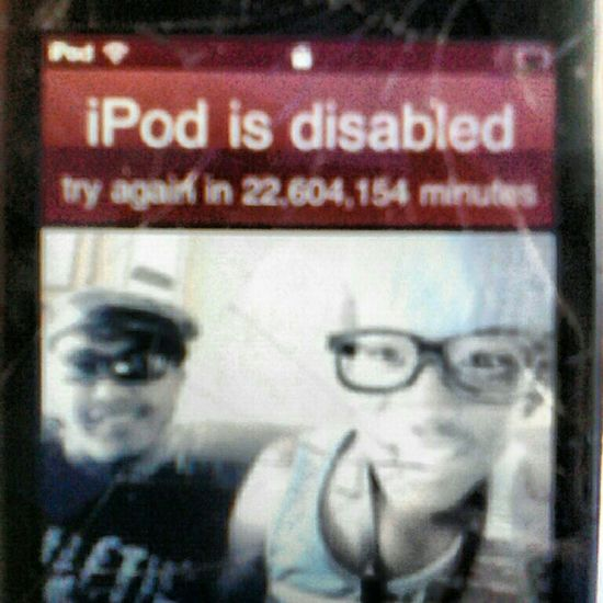 My lil bro got a hold of my other brothers iPod.... So now its locked for 43 years smh...